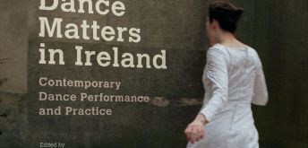 Book Launch: Dance Matters in Ireland, Contemporary Dance Performance and Practice