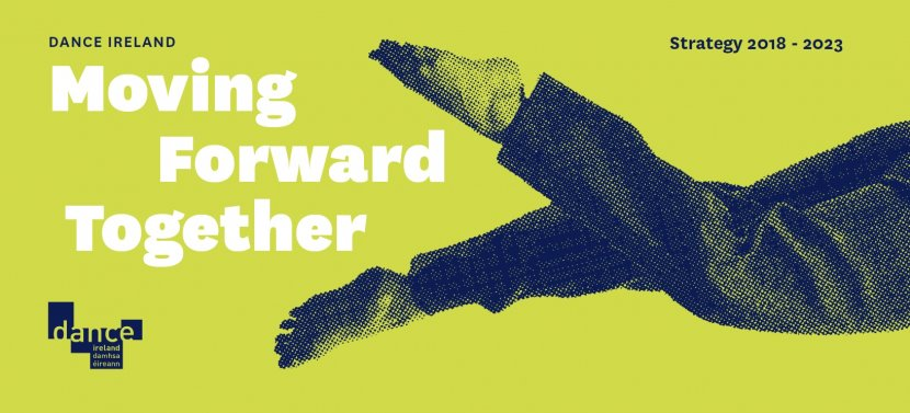 Moving Forward Together: Dance Ireland Strategy 2018 – 2023