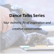 Dance Talks 'Making Great Art Work: With and For the Community': 28 January 2016