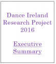 Dance Ireland Research Project 2016 Executive Summary